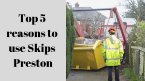 Top 5 reasons to use Skips Preston