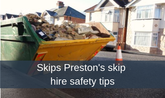 Skips Preston's skip hire safety tips