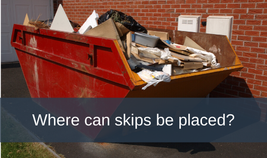 Where can skips be placed?