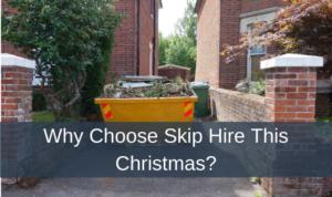 Why Choose Skip Hire This Christmas?