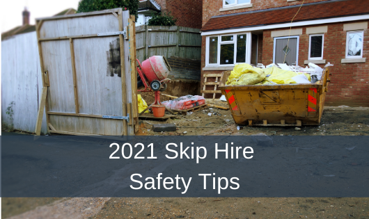 2021 Skip Hire Safety Tips